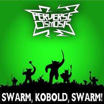 Swarm, Kobold, Swarm!